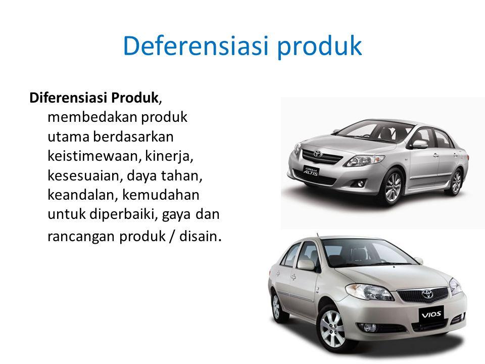Deferensiasi produk Diferensiasi Produk, membedakan produk utama berdasarkan keistimewaan, kinerja, kesesuaian, daya tahan, keandalan, kemudahan untuk diperbaiki, gaya dan rancangan produk / disain.