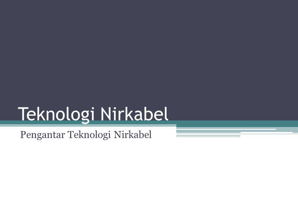 Teknologi Nirkabel Pengantar Teknologi Nirkabel