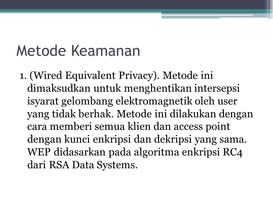 Metode Keamanan 1.(Wired Equivalent Privacy).
