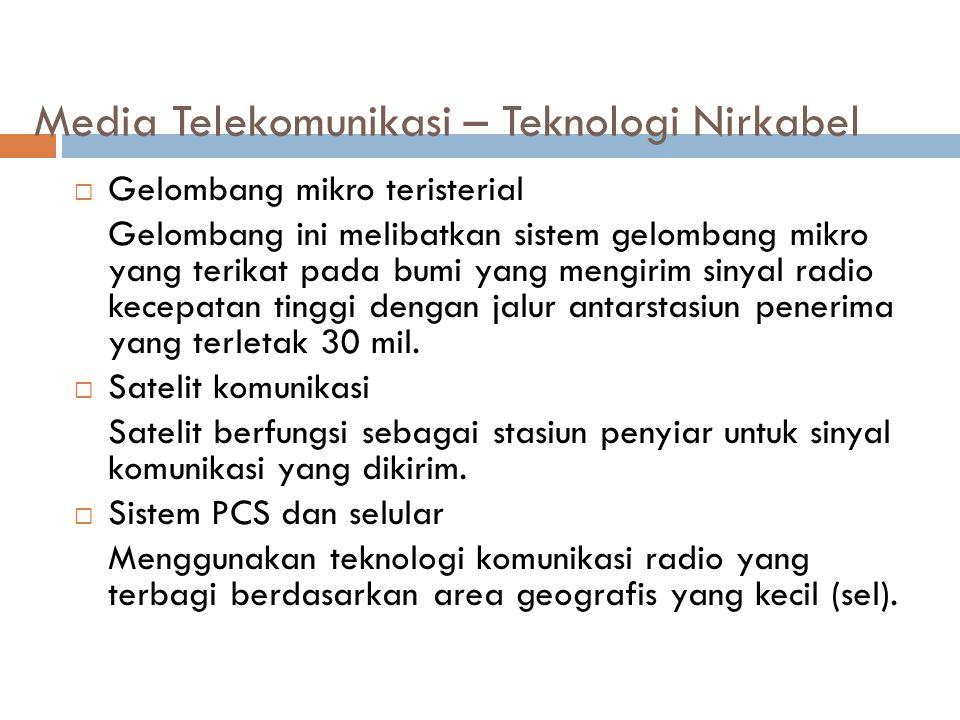 Media Telekomunikasi – Teknologi Nirkabel  Gelombang mikro teristerial Gelombang ini melibatkan sistem gelombang mikro yang terikat pada bumi yang me