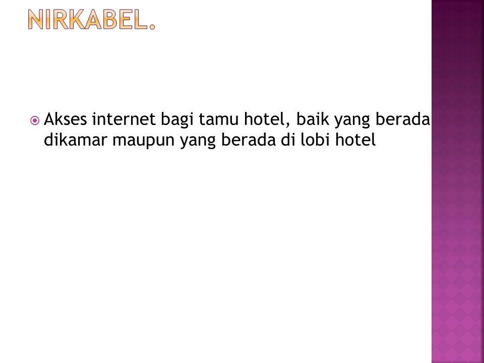  Akses internet bagi tamu hotel, baik yang berada dikamar maupun yang berada di lobi hotel