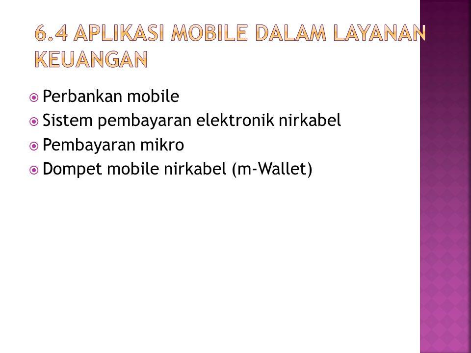  Perbankan mobile  Sistem pembayaran elektronik nirkabel  Pembayaran mikro  Dompet mobile nirkabel (m-Wallet)