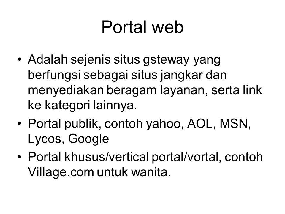 Portal web Adalah sejenis situs gsteway yang berfungsi sebagai situs jangkar dan menyediakan beragam layanan, serta link ke kategori lainnya.