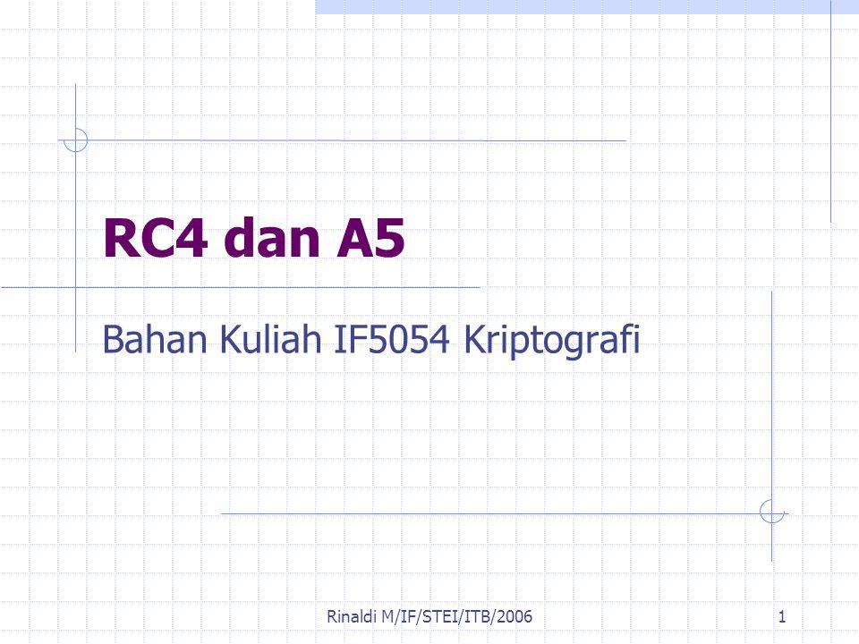 Rinaldi M/IF/STEI/ITB/20061 RC4 dan A5 Bahan Kuliah IF5054 Kriptografi