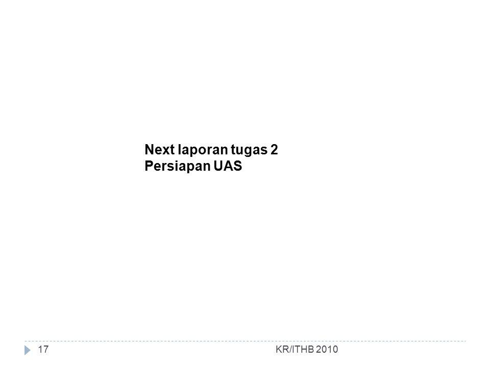 KR/ITHB 2010 Next laporan tugas 2 Persiapan UAS 17