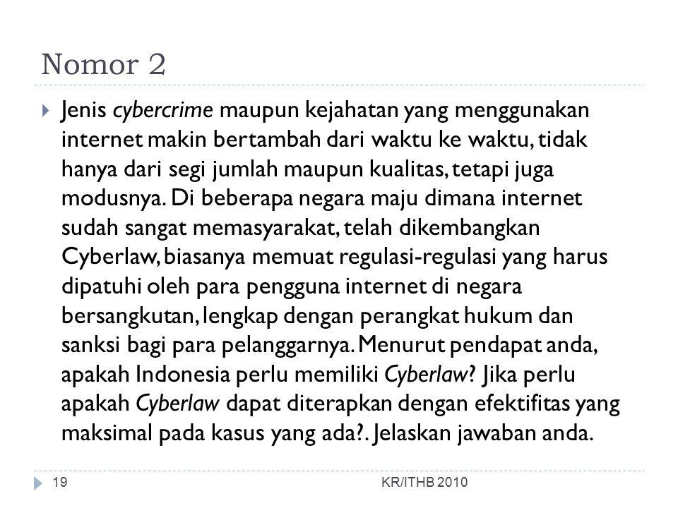 Nomor 2  Jenis cybercrime maupun kejahatan yang menggunakan internet makin bertambah dari waktu ke waktu, tidak hanya dari segi jumlah maupun kualita