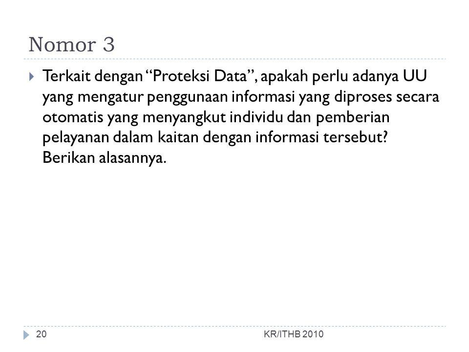 """Nomor 3  Terkait dengan """"Proteksi Data"""", apakah perlu adanya UU yang mengatur penggunaan informasi yang diproses secara otomatis yang menyangkut indi"""