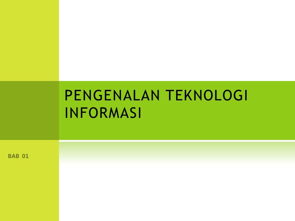 PENGENALAN TEKNOLOGI INFORMASI BAB 01