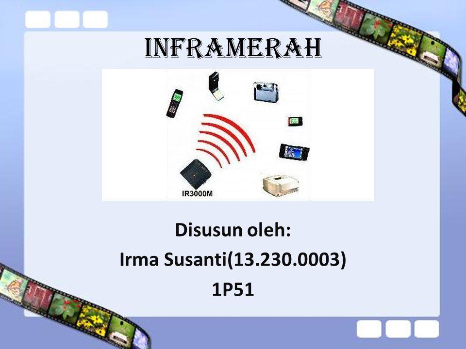 PENGERTIAN Jaringan Nirkabel (INFRAMERAH) Infrared/ Inframerah adalah radiasi elektromagnetik dari panjang gelombang lebih panjang dari cahaya tampak, tetapi lebih pendek dari radiasi gelombang radio.