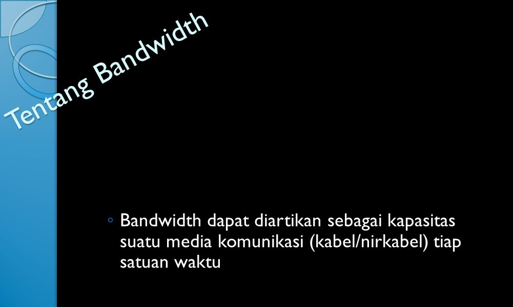 TRAFFIC AND BANDWIDTH MANAGEMENT by: Nur Hayat Al Annas