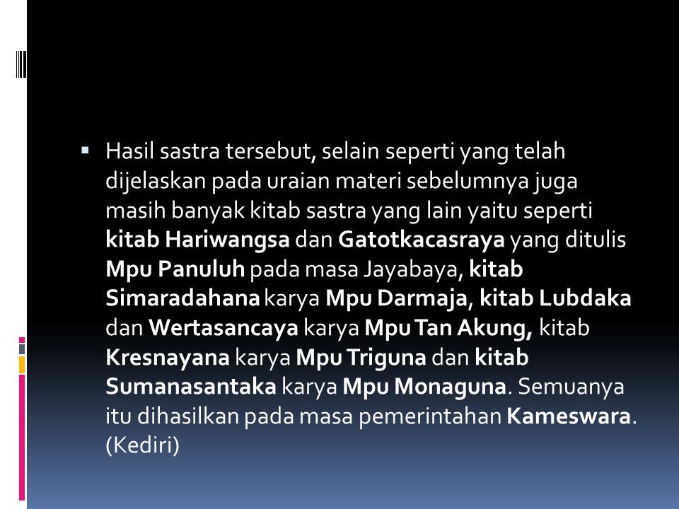  Masuknya Hindu-Budha juga mempengaruhi kehidupan masyarakat Indonesia dalam bidang pendidikan.