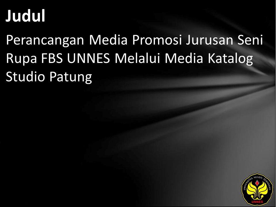 Judul Perancangan Media Promosi Jurusan Seni Rupa FBS UNNES Melalui Media Katalog Studio Patung