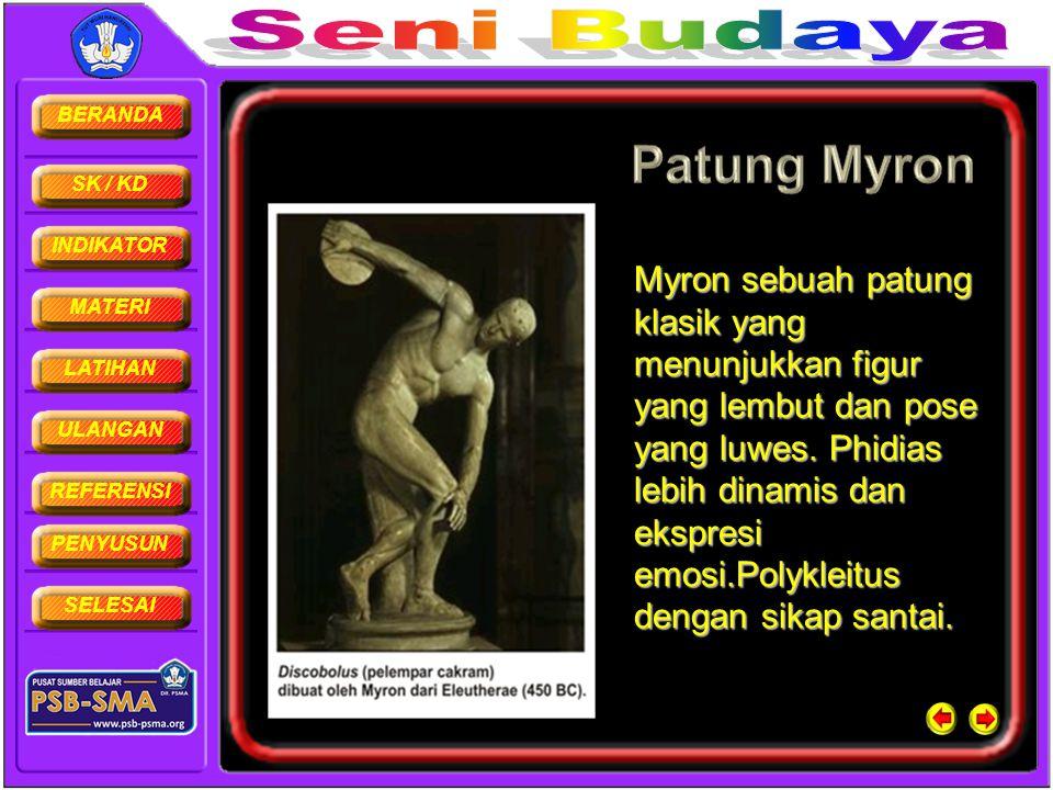 BERANDA SK / KD INDIKATOR MATERI LATIHAN ULANGAN REFERENSI PENYUSUN SELESAI Myron sebuah patung klasik yang menunjukkan figur yang lembut dan pose yan