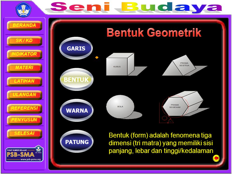 BERANDA SK / KD INDIKATOR MATERI LATIHAN ULANGAN REFERENSI PENYUSUN SELESAI PATUNG BENTUK GARIS WARNA Bentuk (form) adalah fenomena tiga dimensi (tri