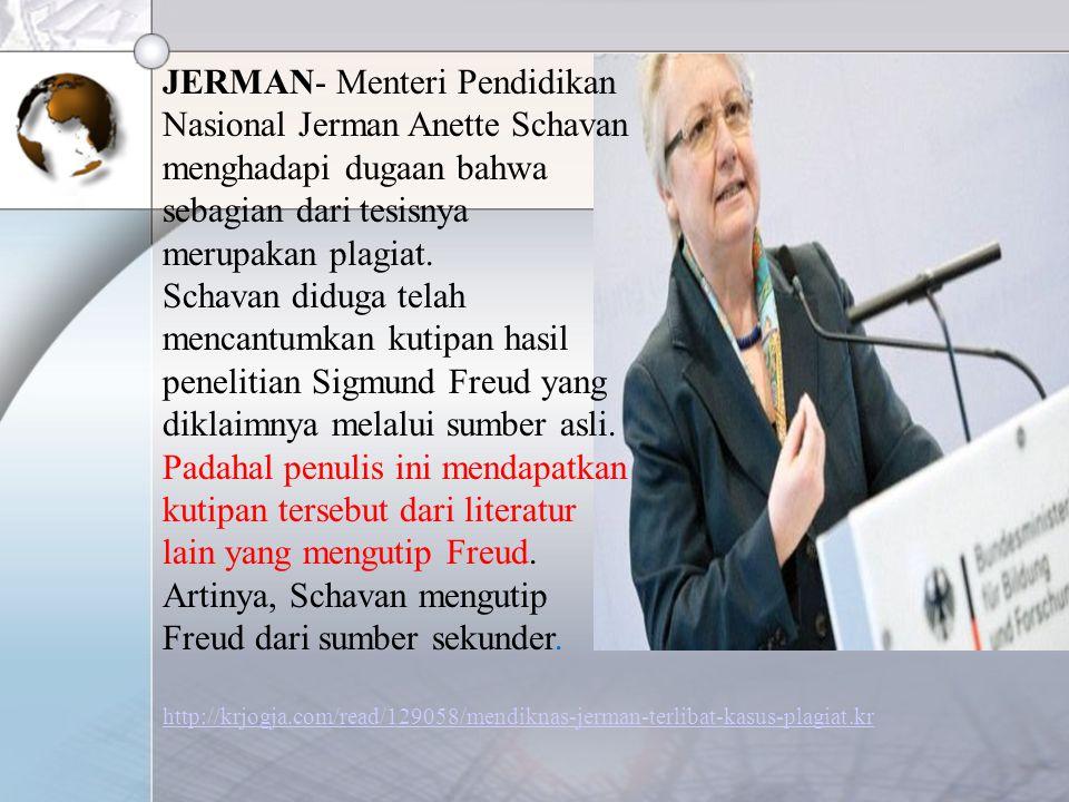 JERMAN- Menteri Pendidikan Nasional Jerman Anette Schavan menghadapi dugaan bahwa sebagian dari tesisnya merupakan plagiat. Schavan diduga telah menca