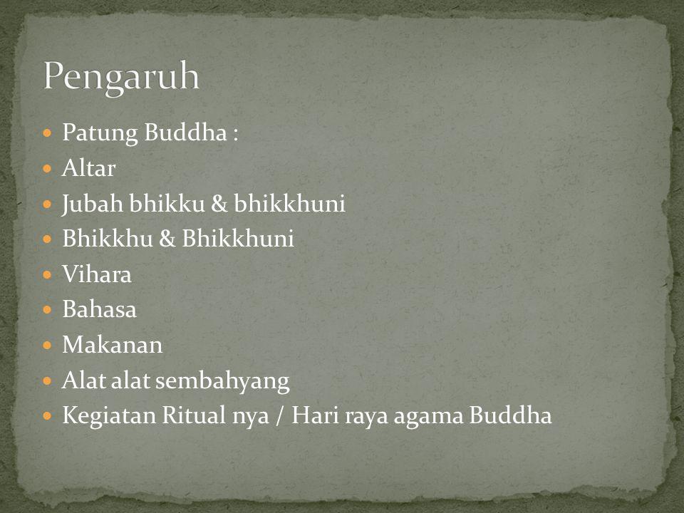 Patung Buddha : Altar Jubah bhikku & bhikkhuni Bhikkhu & Bhikkhuni Vihara Bahasa Makanan Alat alat sembahyang Kegiatan Ritual nya / Hari raya agama Bu