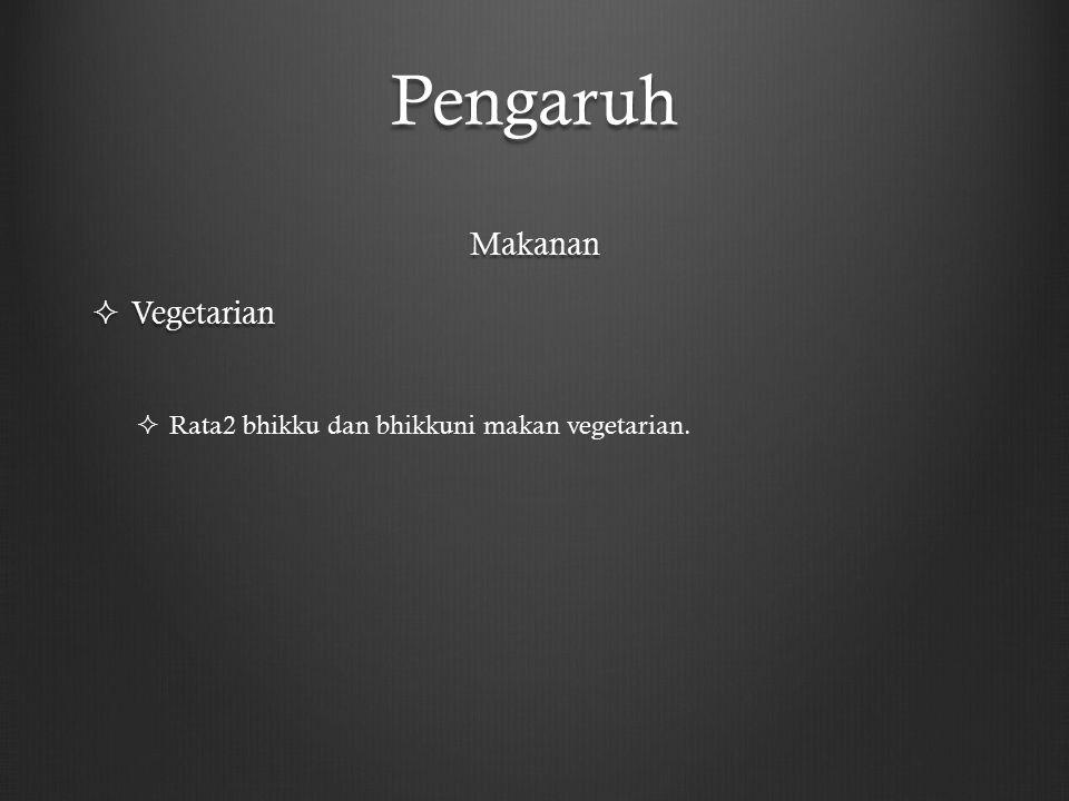 Pengaruh Makanan  Vegetarian  Rata2 bhikku dan bhikkuni makan vegetarian.