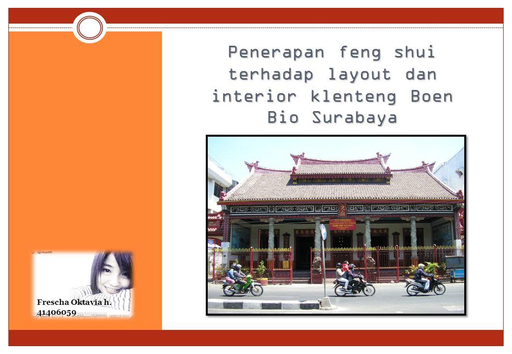 Penerapan feng shui terhadap layout dan interior klenteng Boen Bio Surabaya Frescha Oktavia h.