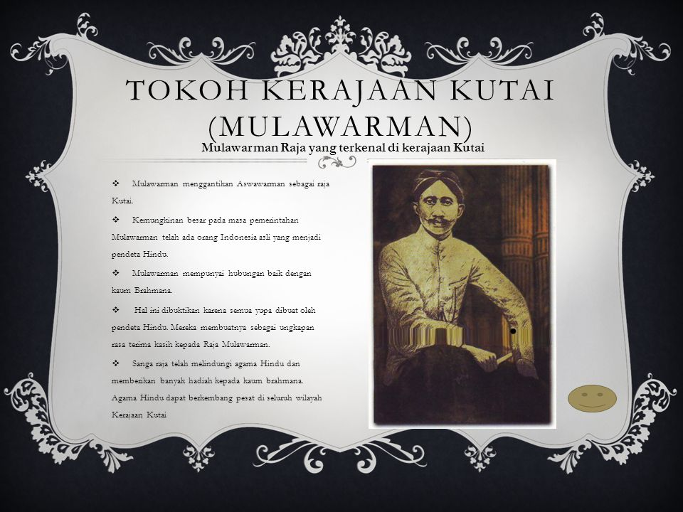  Mulawarman menggantikan Aswawarman sebagai raja Kutai.