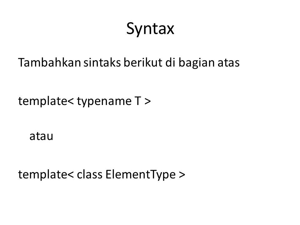 Syntax Tambahkan sintaks berikut di bagian atas template atau template