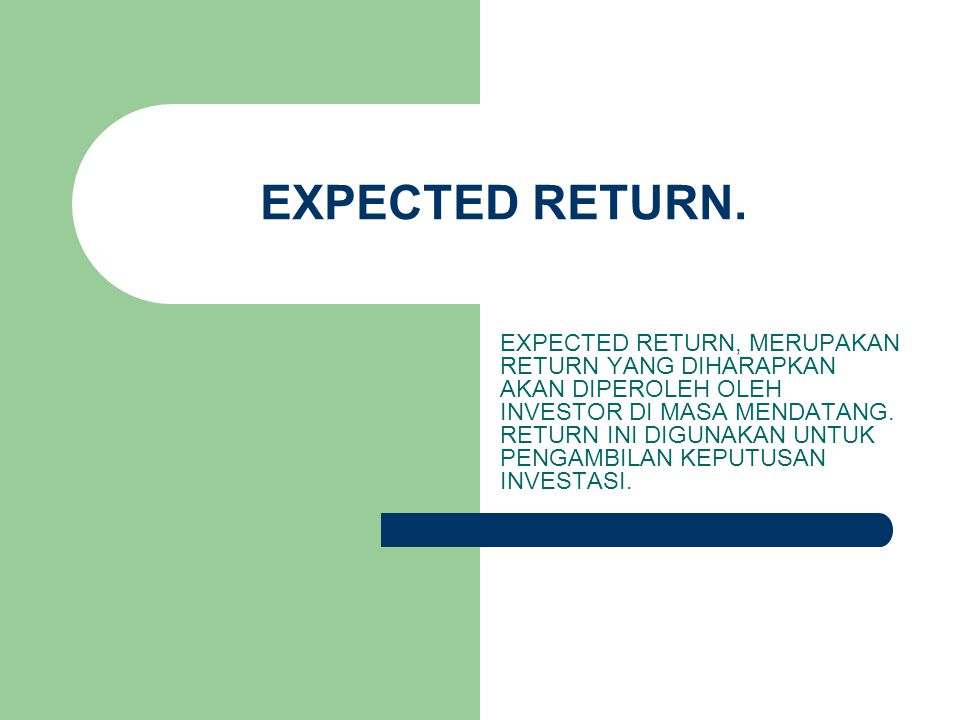 EXPECTED RETURN.