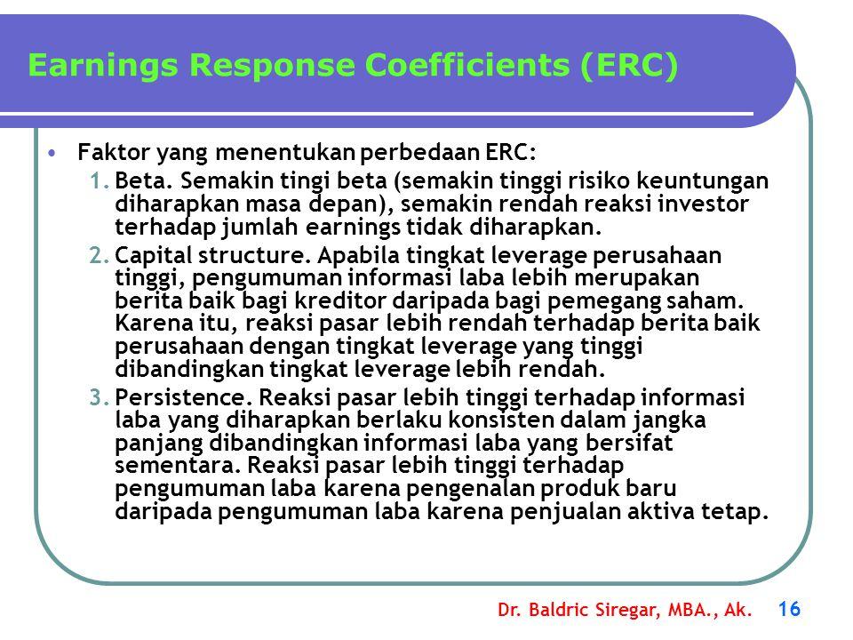 Dr. Baldric Siregar, MBA., Ak. 16 Faktor yang menentukan perbedaan ERC: 1.Beta. Semakin tingi beta (semakin tinggi risiko keuntungan diharapkan masa d