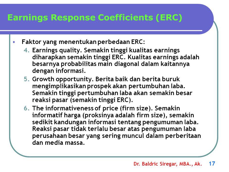 Dr. Baldric Siregar, MBA., Ak. 17 Faktor yang menentukan perbedaan ERC: 4.Earnings quality. Semakin tinggi kualitas earnings diharapkan semakin tinggi