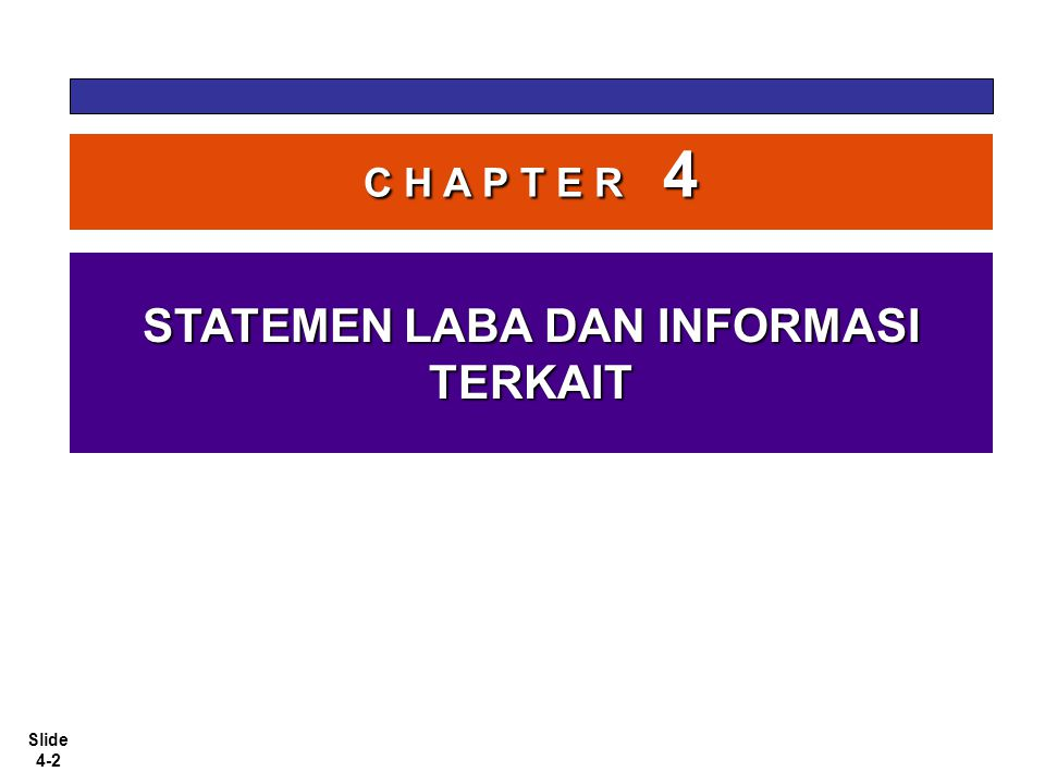 Slide 4-23 Pelaporan dalam Statemen Laba Keuntungan dan Rugi Tambahan informasi yang perlu diungkapkan:  Rugi penghapusbukuan sediaan atau aset tetap  Rugi restrukturisasi aktivitas.