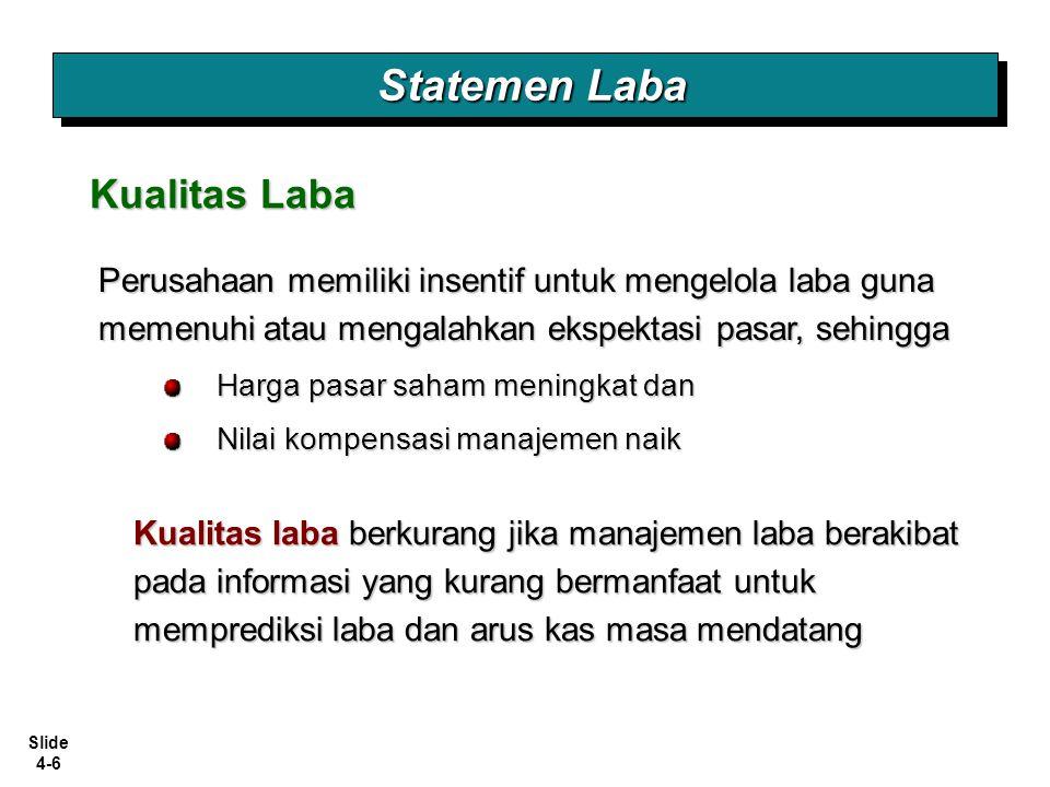 Slide 4-17 Pelaporan dalam Statemen Laba Laba Operasi Dilaporkan berdasarkan  Sifat, atau  Fungsi Klasifikasi Biaya