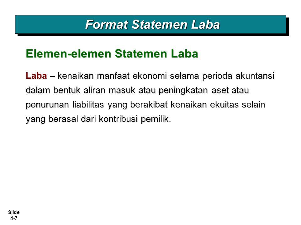 Slide 4-18 Pelaporan dalam Statemen Laba Ilustrasi: Perusahaan Konsultan (Jasa) Klasifikasi Biaya