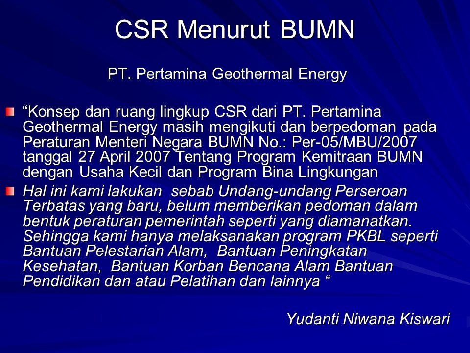 """CSR Menurut BUMN PT. Pertamina Geothermal Energy """"Konsep dan ruang lingkup CSR dari PT. Pertamina Geothermal Energy masih mengikuti dan berpedoman pad"""