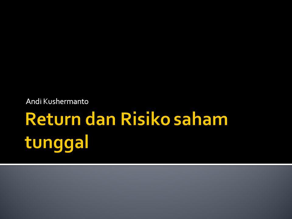  Return merupakan hasil yang diperoleh dari investasi  Return dapat berupa  Return realisasi  Return ekspektasi