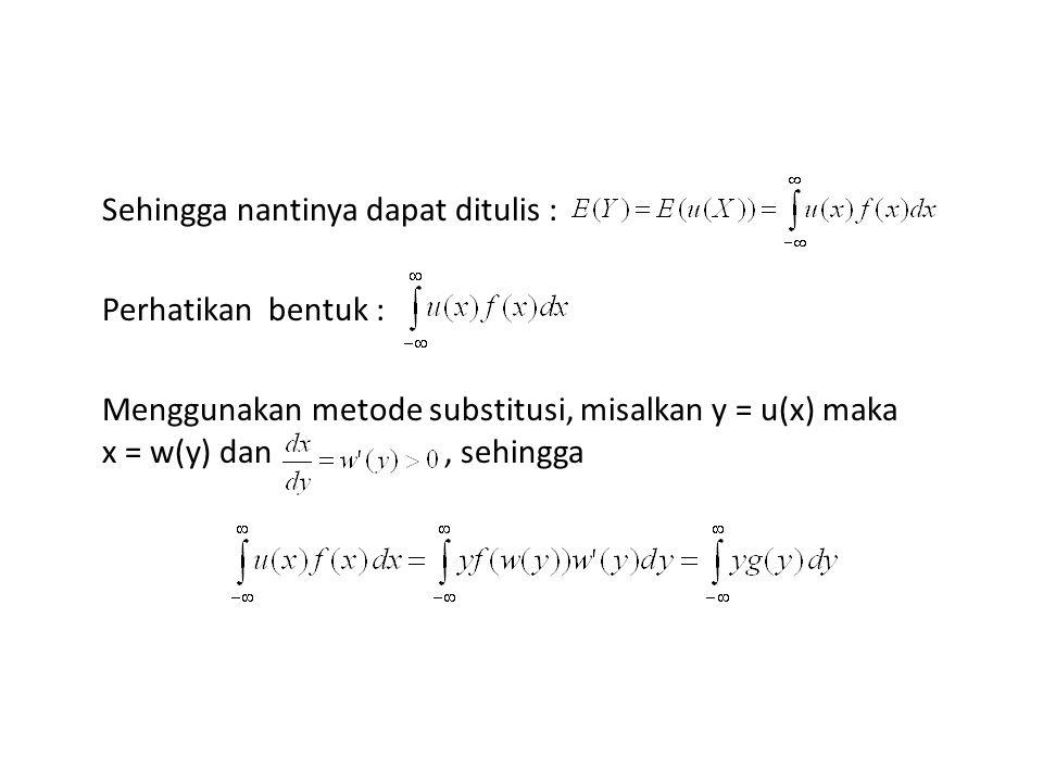 Sehingga nantinya dapat ditulis : Perhatikan bentuk : Menggunakan metode substitusi, misalkan y = u(x) maka x = w(y) dan, sehingga