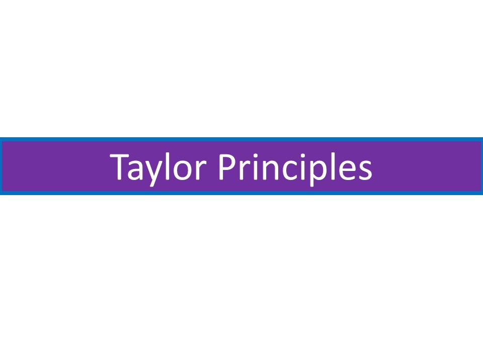 Taylor Principles