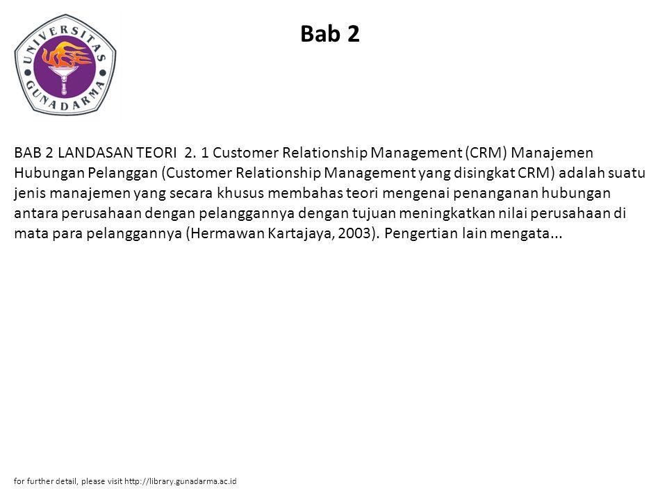 Bab 2 BAB 2 LANDASAN TEORI 2. 1 Customer Relationship Management (CRM) Manajemen Hubungan Pelanggan (Customer Relationship Management yang disingkat C