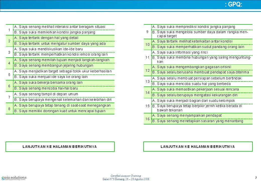 7 Certified Assessor Training Galeri 678 Kemang, 26 – 28 Agustus 2008 : GPQ: