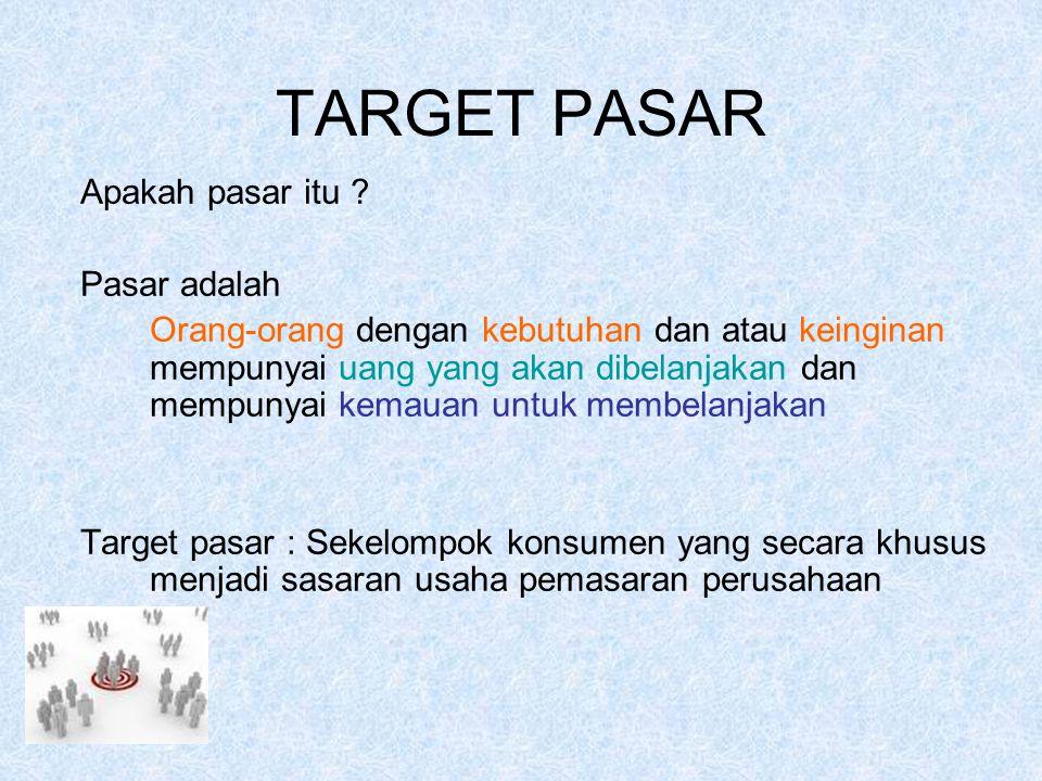 Seleksi Target pasar/sasaran Perencanaan pemasaran  Tujuan pemasaran  menyeleksi dan menganalisis target pasar dari perusahaan  mengukur potensi pasar Petunjuk seleksi pasar : 1.Target pasar berhub dg citra dan tujuan perusahaan.