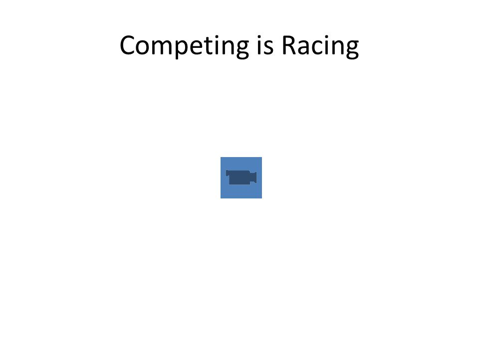 Competing is Racing