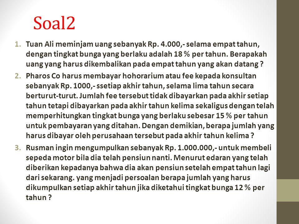 Soal2 1.Tuan Ali meminjam uang sebanyak Rp.