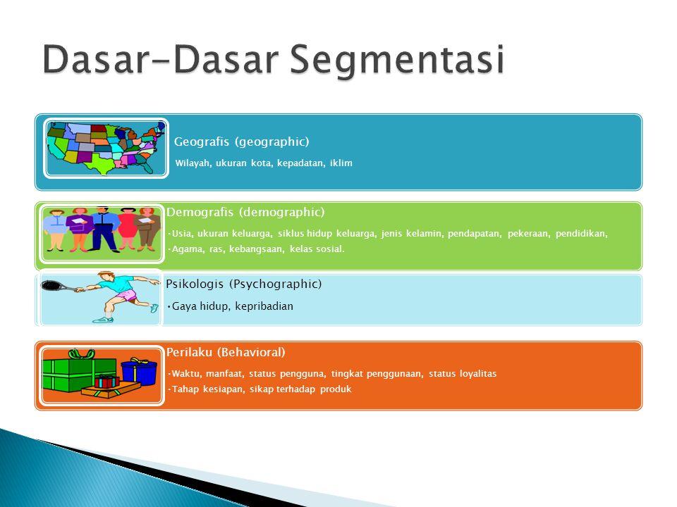 Karakteristik Segmen Efektif Size, purchasing power, profiles of segments can be measured. Segments must be effectively reached and served. Segments m
