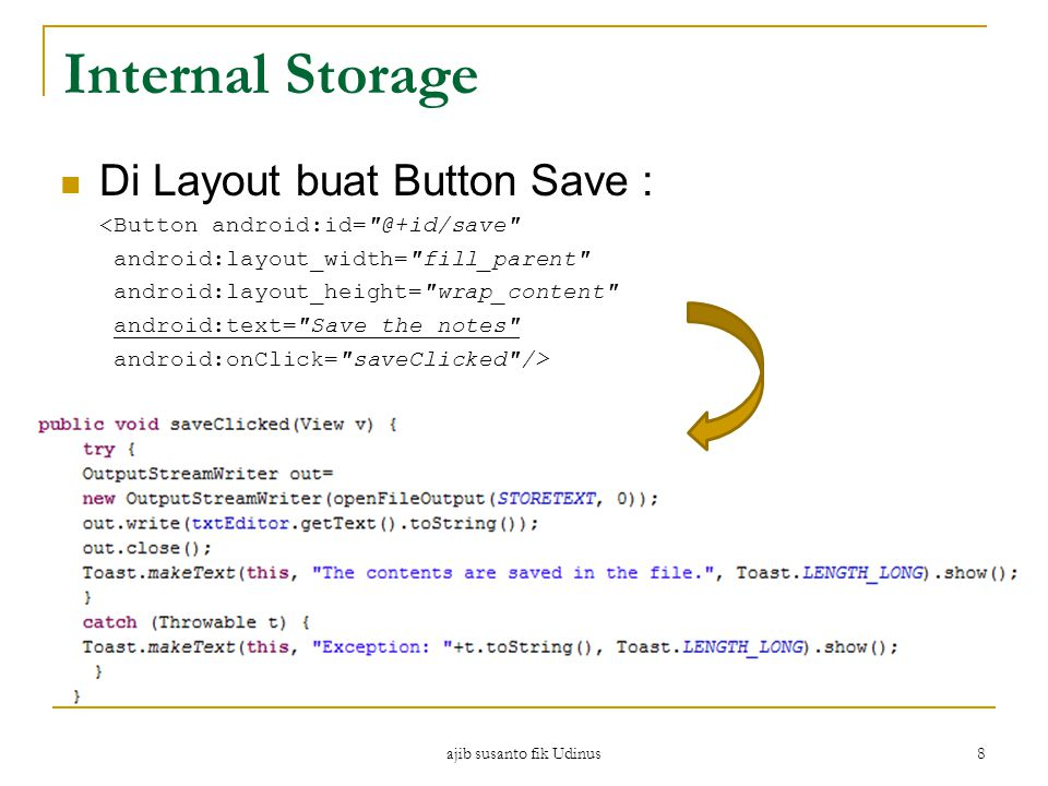 ajib susanto fik Udinus 8 Internal Storage Di Layout buat Button Save : <Button android:id=
