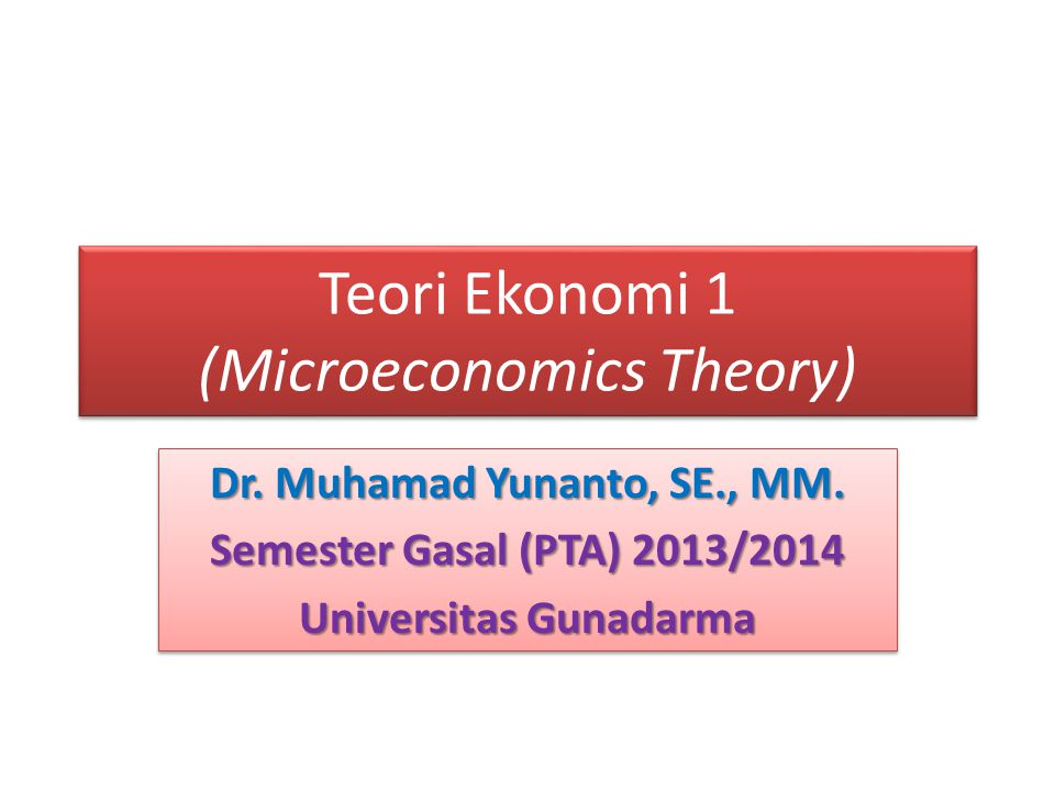 Referensi Literatur: 1.Nicholson, Walter, Microeconomic Theory: Basic Principles an Extensions.