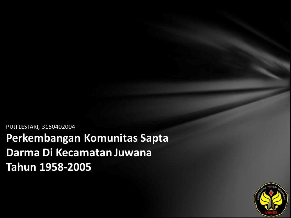 PUJI LESTARI, 3150402004 Perkembangan Komunitas Sapta Darma Di Kecamatan Juwana Tahun 1958-2005