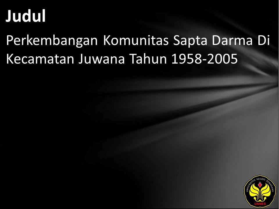 Judul Perkembangan Komunitas Sapta Darma Di Kecamatan Juwana Tahun 1958-2005