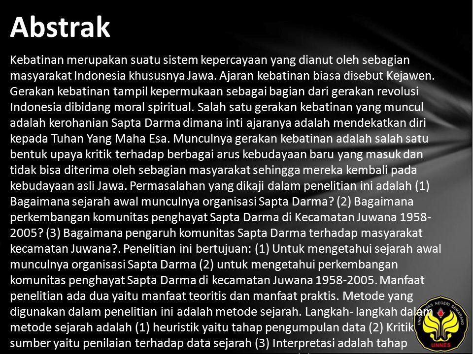 Abstrak Kebatinan merupakan suatu sistem kepercayaan yang dianut oleh sebagian masyarakat Indonesia khususnya Jawa.