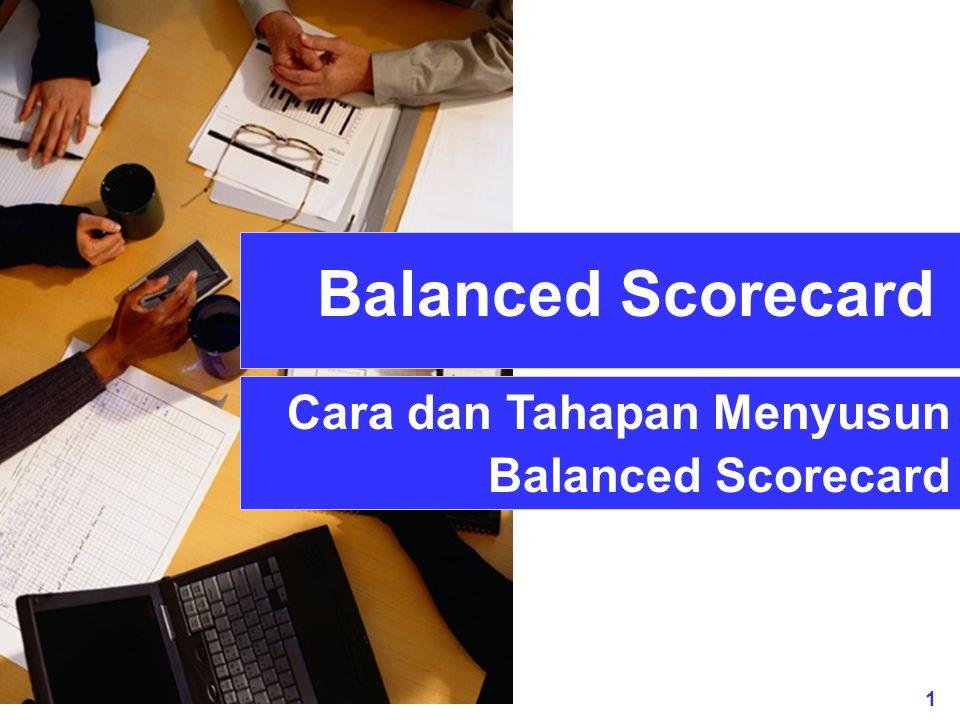 1 Balanced Scorecard Cara dan Tahapan Menyusun Balanced Scorecard