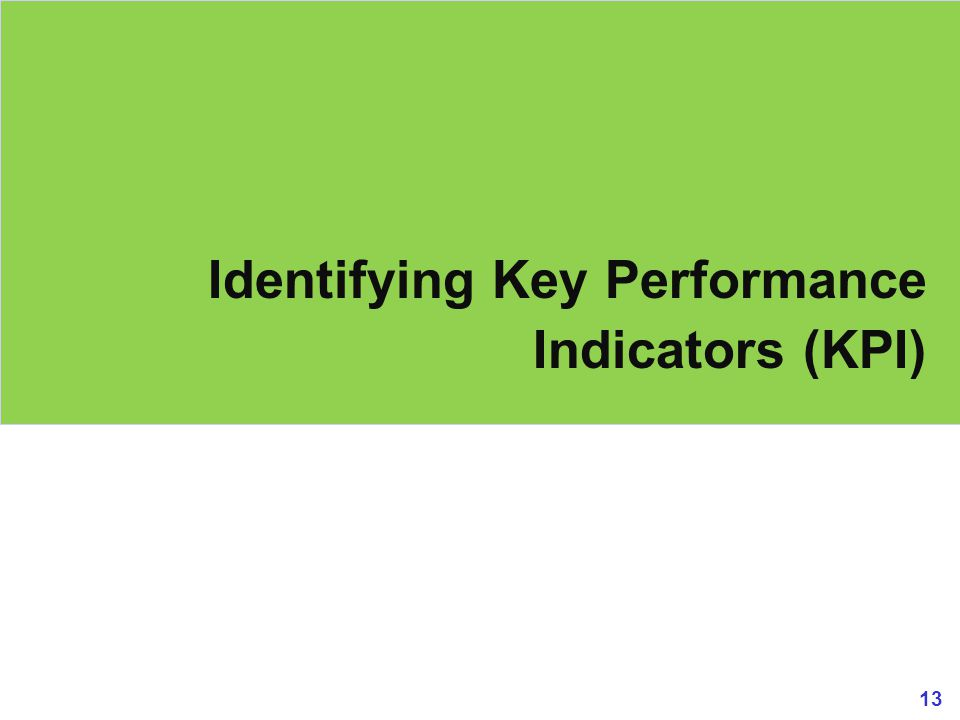 13 Identifying Key Performance Indicators (KPI)