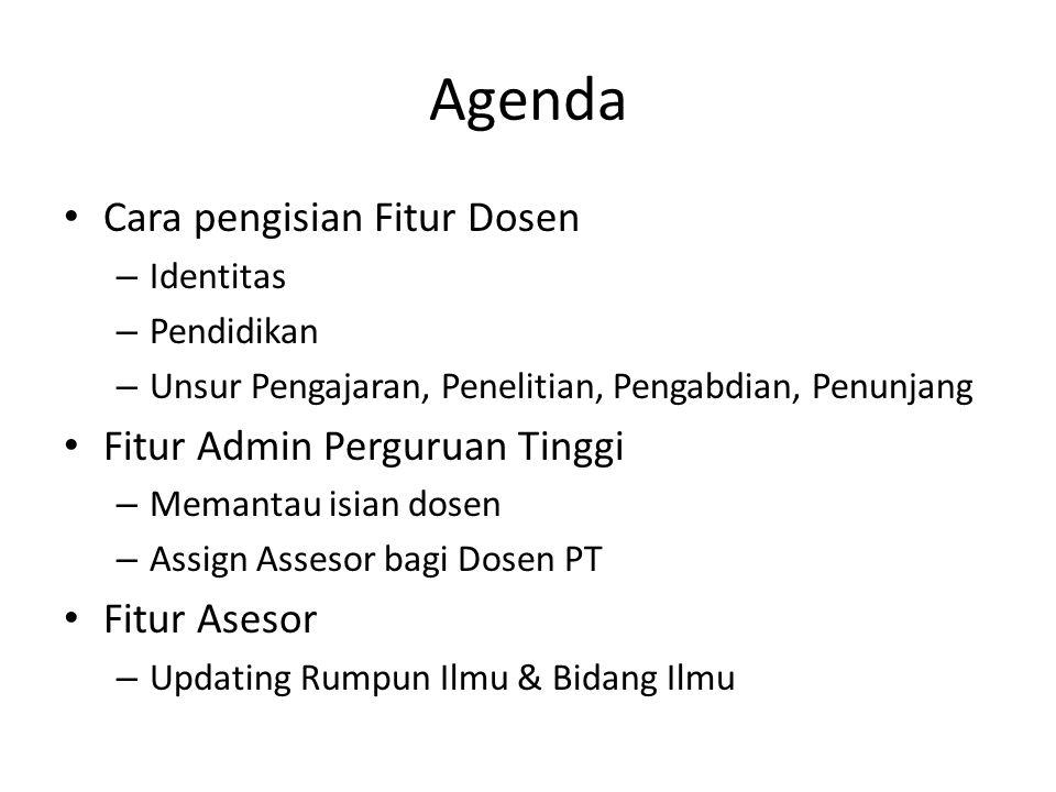 Agenda Cara pengisian Fitur Dosen – Identitas – Pendidikan – Unsur Pengajaran, Penelitian, Pengabdian, Penunjang Fitur Admin Perguruan Tinggi – Memant