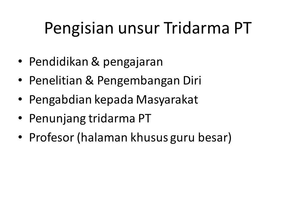 Pengisian unsur Tridarma PT Pendidikan & pengajaran Penelitian & Pengembangan Diri Pengabdian kepada Masyarakat Penunjang tridarma PT Profesor (halama