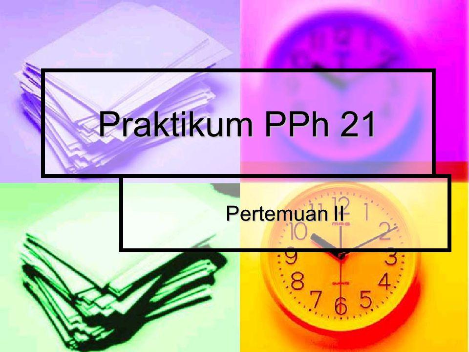 Pertemuan II Praktikum PPh 21